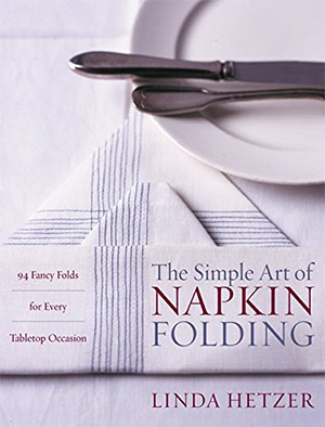 simple art napkin folding & Best Napkin Folding Books For Elegant Table Setting - Full Home Living