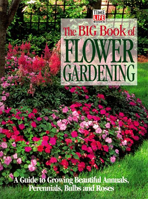 the big book of flower gardening